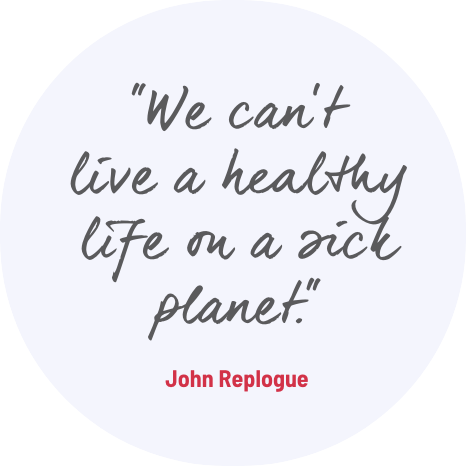 Illustration: We can't live a healthy life on a sick planet - John Replogue